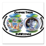 Change Their PAWtitude Square Car Magnet 3