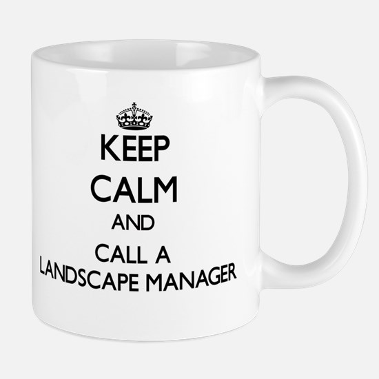 Keep calm and call a Landscape Manager Mugs