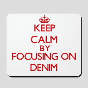 Keep Calm by focusing on Denim Mousepad