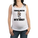 Turned Water Into Whey Maternity Tank Top
