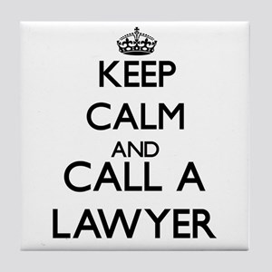 Keep calm and call a Lawyer Tile Coaster