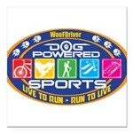Dog Powered Sports - Live To Run Square Car Magnet
