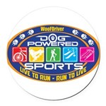 Dog Powered Sports - Live To Run Round Car Magnet