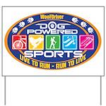 Dog Powered Sports - Live To Run Yard Sign