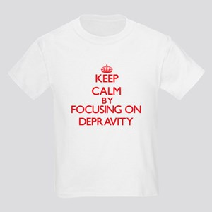 Keep Calm by focusing on Depravity T-Shirt