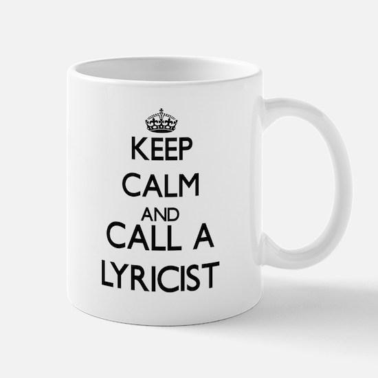 Keep calm and call a Lyricist Mugs