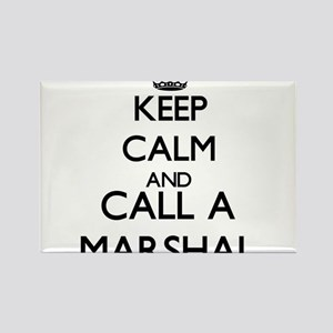Keep calm and call a Marshal Magnets