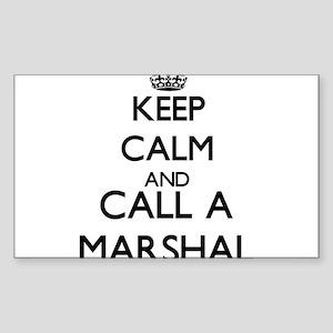 Keep calm and call a Marshal Sticker