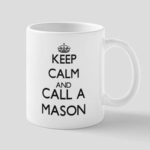 Keep calm and call a Mason Mugs