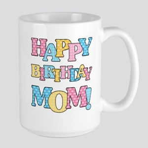 Happy Birthday Mom Large Mug
