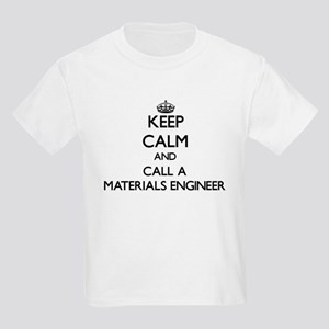 Keep calm and call a Materials Engineer T-Shirt