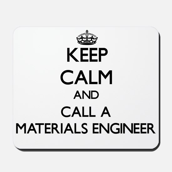 Keep calm and call a Materials Engineer Mousepad