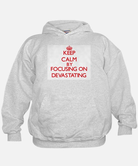 Keep Calm by focusing on Devastating Hoodie
