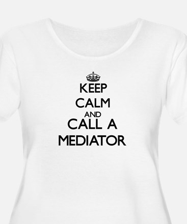 Keep calm and call a Mediator Plus Size T-Shirt