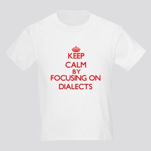 Keep Calm by focusing on Dialects T-Shirt