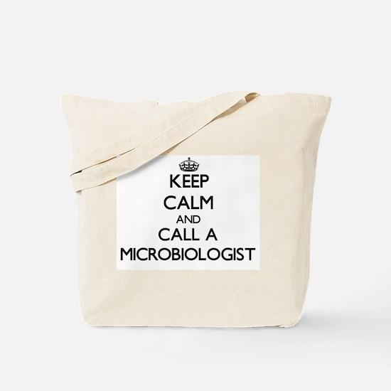 Keep calm and call a Microbiologist Tote Bag