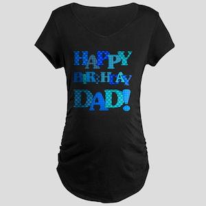 Happy Birthday Dad Maternity Dark T-Shirt