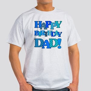 Happy Birthday Dad Light T-Shirt
