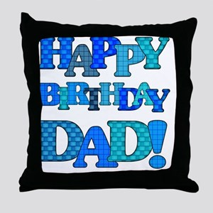 Happy Birthday Dad Throw Pillow
