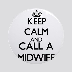 Keep calm and call a Midwife Ornament (Round)