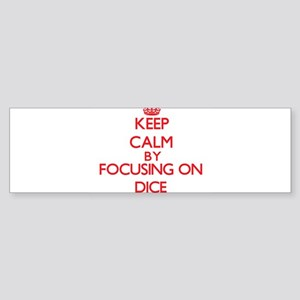 Keep Calm by focusing on Dice Bumper Sticker