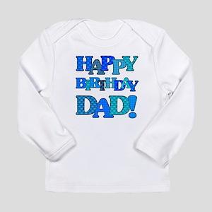 Happy Birthday Dad Long Sleeve T Shirt