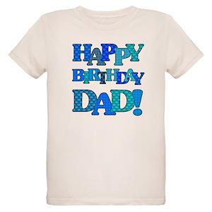 Happy Birthday Daddy Organic Kids T Shirts