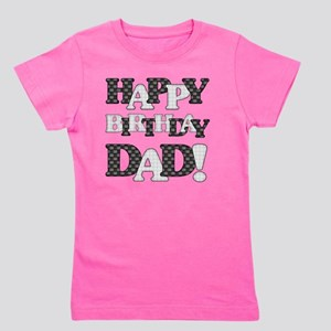 Happy Birthday Dad Girl's Tee