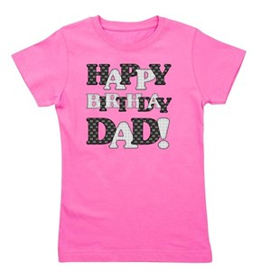 Happy Birthday Dad T Shirts