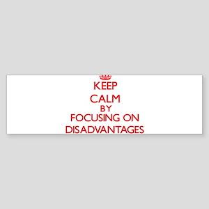 Keep Calm by focusing on Disadvanta Bumper Sticker