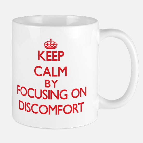 Keep Calm by focusing on Discomfort Mugs