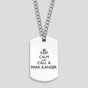 Keep calm and call a Park Ranger Dog Tags