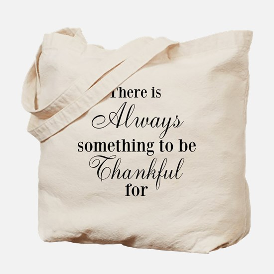 There is Always something to be Thankful for Tote