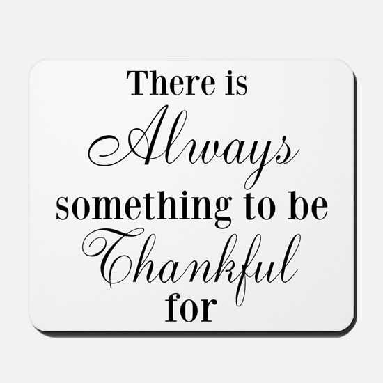 There is Always something to be Thankful for Mouse