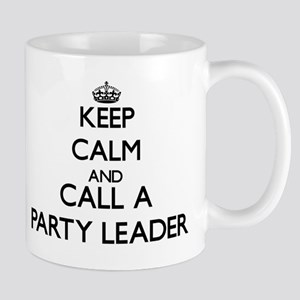 Keep calm and call a Party Leader Mugs