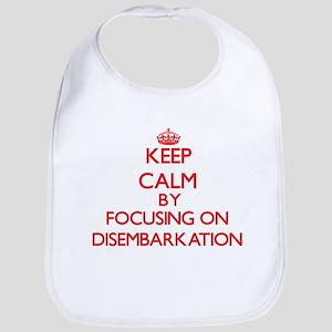 Keep Calm by focusing on Disembarkation Bib