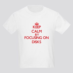 Keep Calm by focusing on Disks T-Shirt