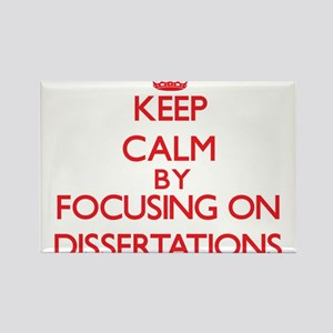 Keep Calm by focusing on Dissertations Magnets