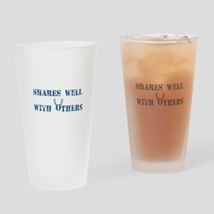 Shares well with others Drinking Glass