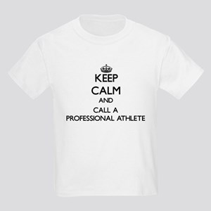 Keep calm and call a Professional Athlete T-Shirt