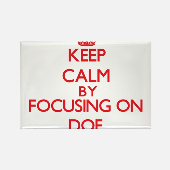Keep Calm by focusing on Doe Magnets