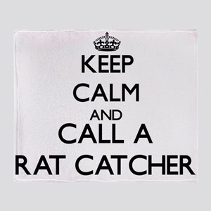 Keep calm and call a Rat Catcher Throw Blanket