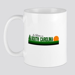 Its Better in South Carolina Mug