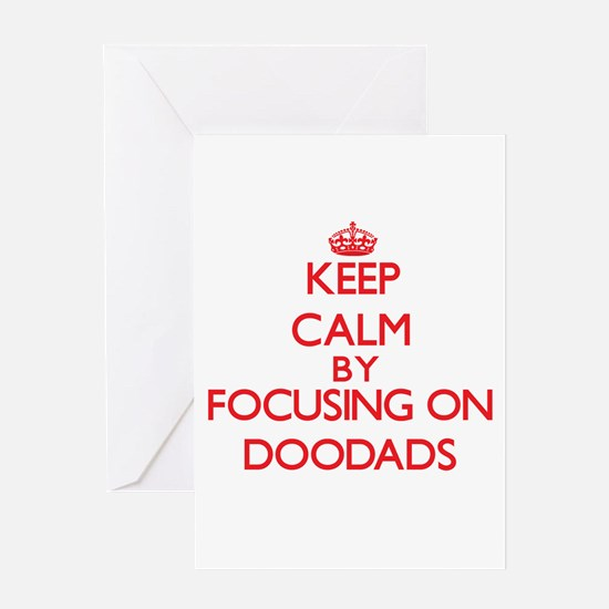 Keep Calm by focusing on Doodads Greeting Cards