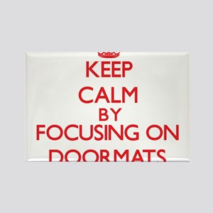 Keep Calm by focusing on Doormats Magnets