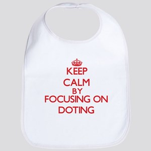 Keep Calm by focusing on Doting Bib