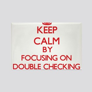 Keep Calm by focusing on Double Checking Magnets