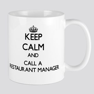 Keep calm and call a Restaurant Manager Mugs