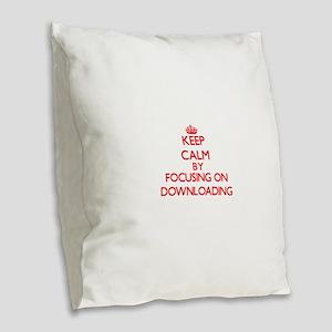Keep Calm by focusing on Downl Burlap Throw Pillow