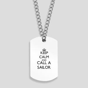 Keep calm and call a Sailor Dog Tags